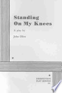 """Standing On My Knees"" (John Olive)"